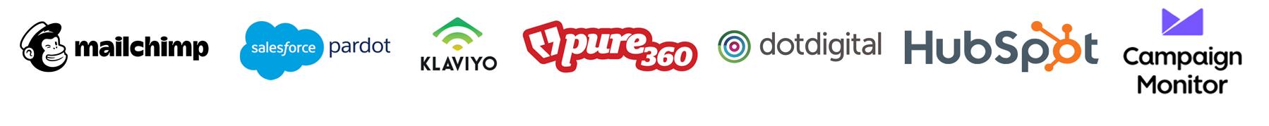 Mailchimp, Salesforce Pardot, Klaviyo, Pure 360, Hubspot, Campaign Monitor, Dotdigital
