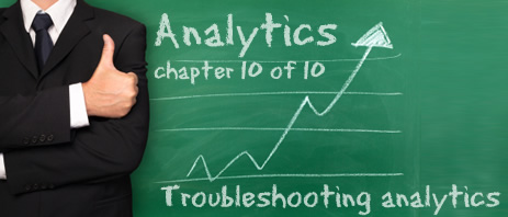 Analytics Part 10: Troubleshooting Analytics