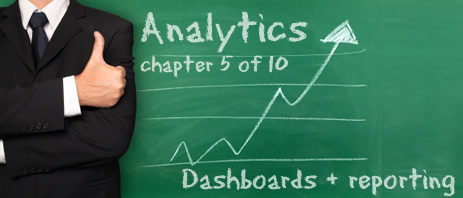 Analytics: Dashboards and Automatic Reporting